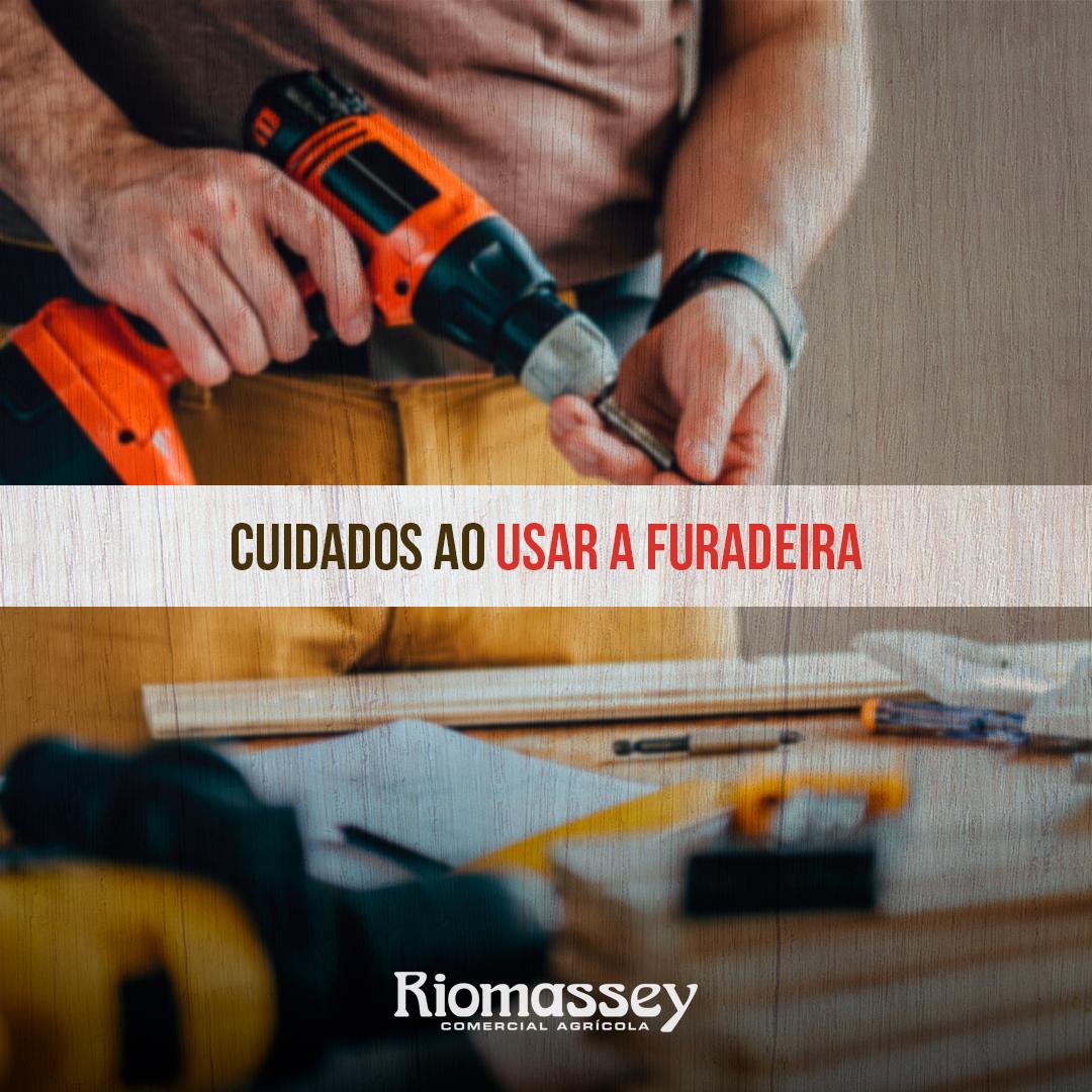 RIOMASSEY - Furadeira - cuidados
