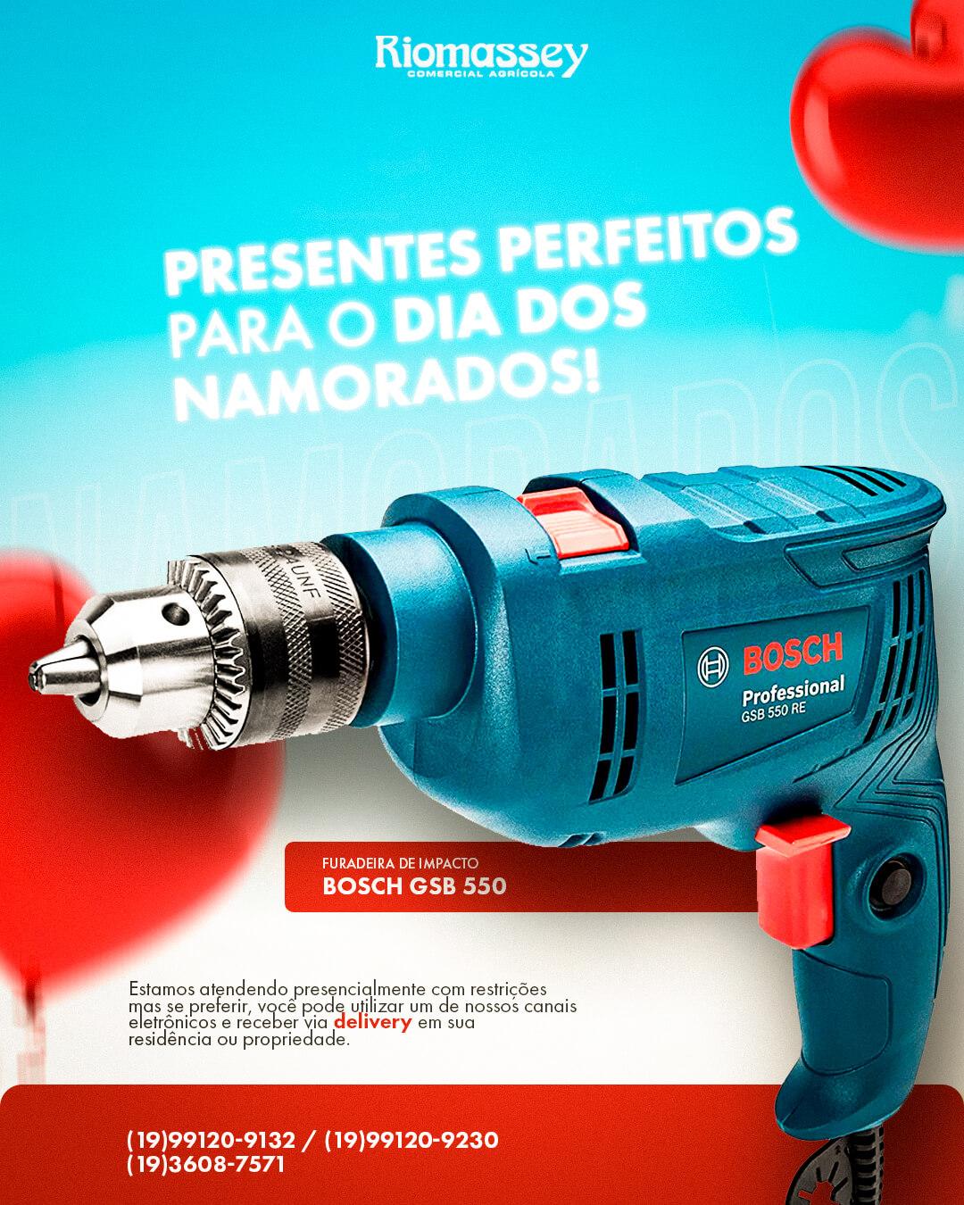 RIOMASSEY - DIA DOS NAMORADOS - bosch gsb 550